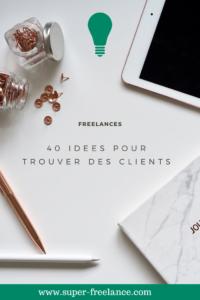 Trouver des clients en freelance : 40 idées