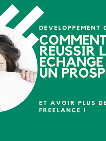Freelance - reussir un premier echange prospect
